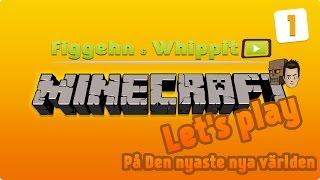 figgehn & Whippit spelar Minecraft på Svenska | Let's play Avsnitt 1