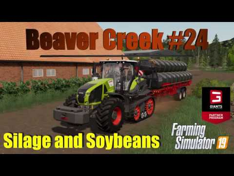 Farming Simulator 19   Beaver Creek #24   Silage And Soybeans