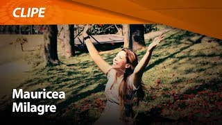 Mauricea - Milagre [ CLIPE OFICIAL ]