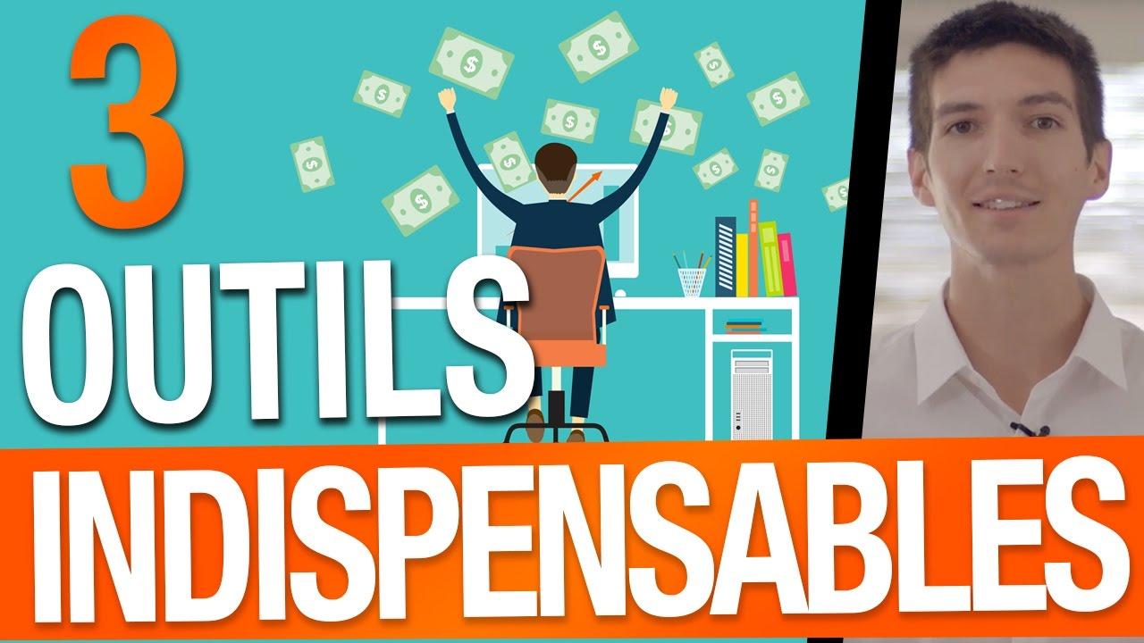 3 OUTILS INDISPENSABLES pour votre BUSINESS en LIGNE
