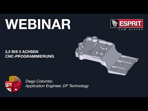 Webinar 2,5 Bis 5-Achsen CNC Programmierung Mit ESPRIT CAM