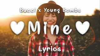 Bazzi - Mine (Young Bombs Remix) [Lyrics]