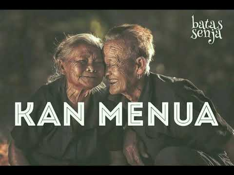 KAN MENUA - official video lirik - batas senja