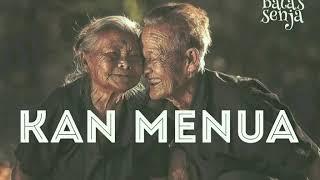 KAN MENUA - official video lirik - batas senja