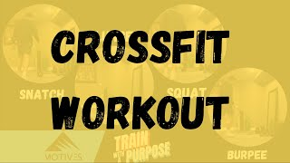 CrossFit Workout | Run | Snatch | Lunge | Squat | Burpee