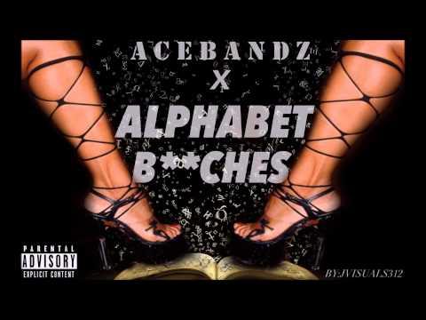 AceBandz-Alphabet Bitches