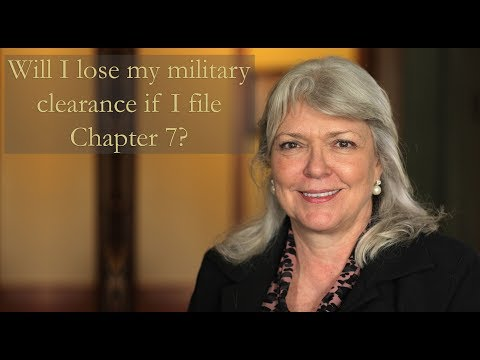 Will I lose my military clearance if I file Chapter 7?