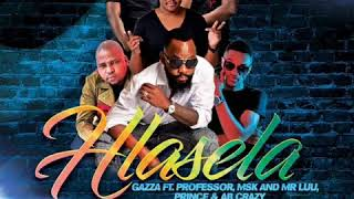 GAZZA Hlasela FT Professor Msk and Mr Luu PrinceAB crazy