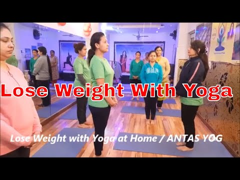 Lose Weight With Yoga At Home | How to Lose Weight | Beginners Yoga |Antas Yog by Indu Jain