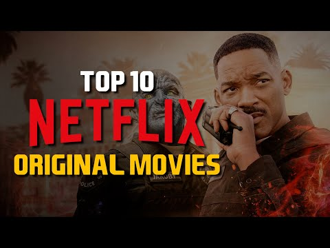 top-10-best-netflix-original-movies-to-watch-now!-2019