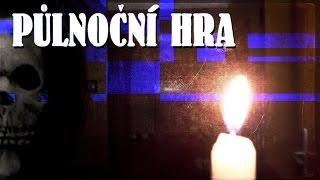PŮLNOČNÍ HRA (by PeŤan)