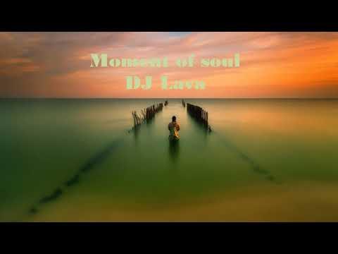 DJ Lava -  Moment of soul