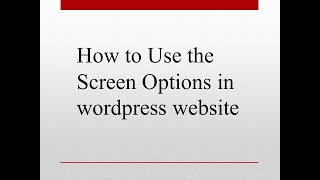 How to Use the Screen Options in wordpress website