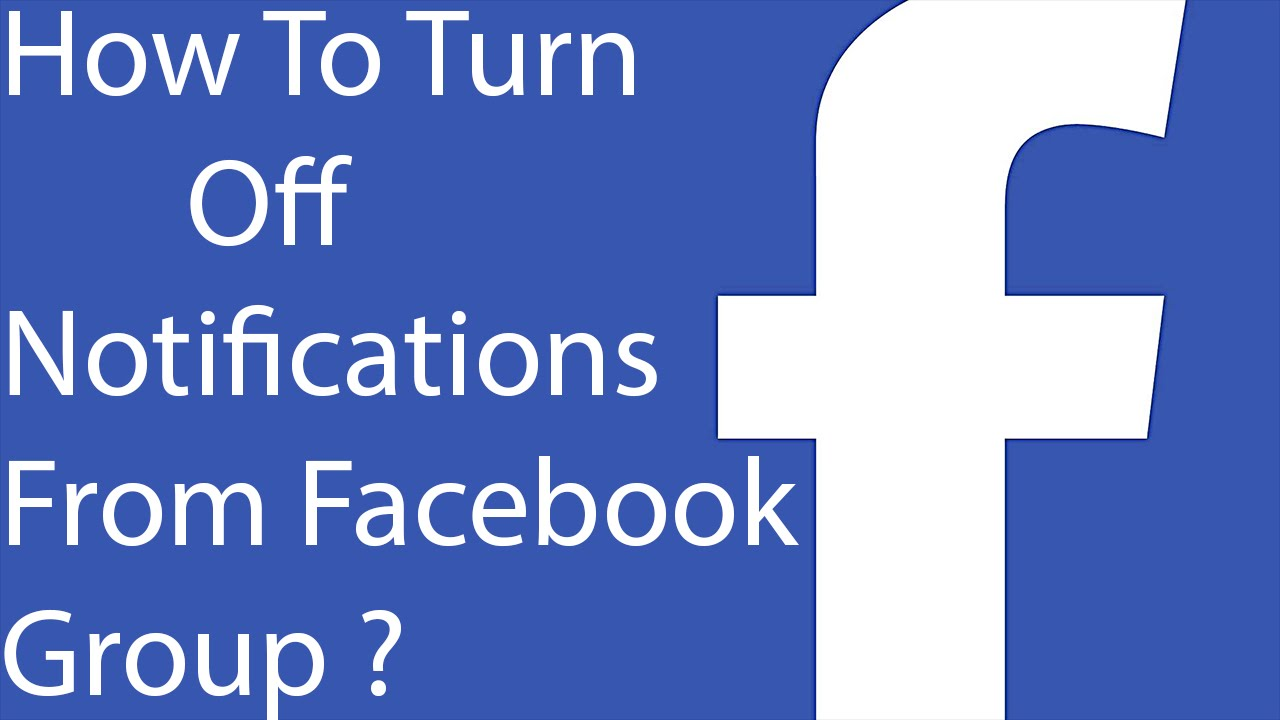 How To Turn Off Notifications From Facebook Group 2016?