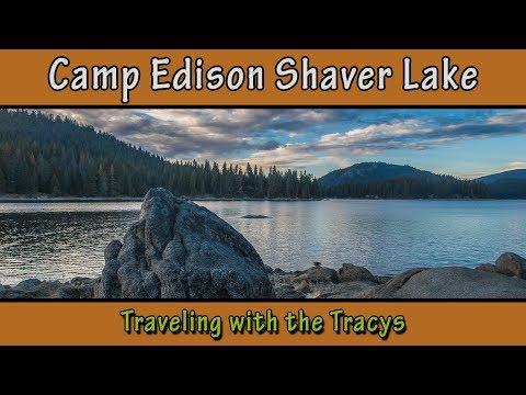 Camp Edison At Shaver Lake (Weekend Camping Trip)