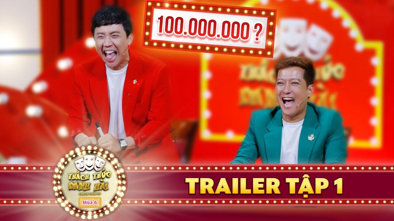 Thách thức danh hài 6 | Trailer tập1: Xuất hiện thí sinh ẳm trọn 100 triệu đồng ngay tập đầu tiên?