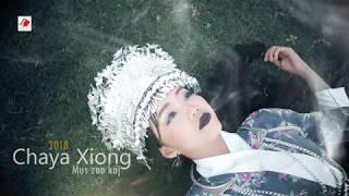 Chaya Xiong New Song Mus zoo koj Coming soon 2018