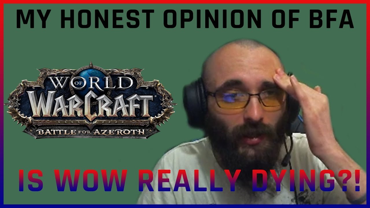 State of WOW - IS IT DYING? - Or is it THE BEST MMORPG in 2019 still? -  Honest Discussion / Review