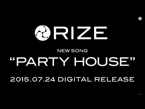 """RIZE """"PARTY HOUSE"""" Trailer"""