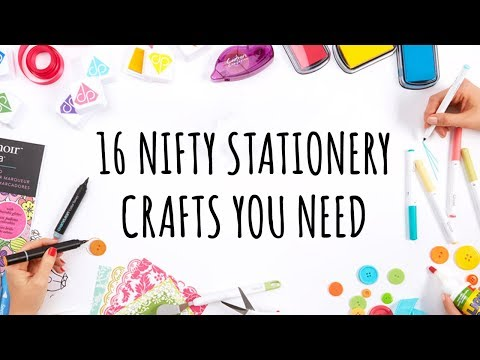 16 NIFTY STATIONERY CRAFTS YOU NEED