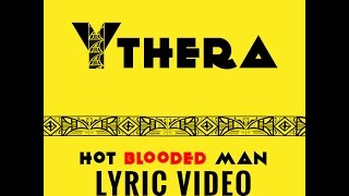 YTHERA- HOT BLOODED MAN Official Lyric Video