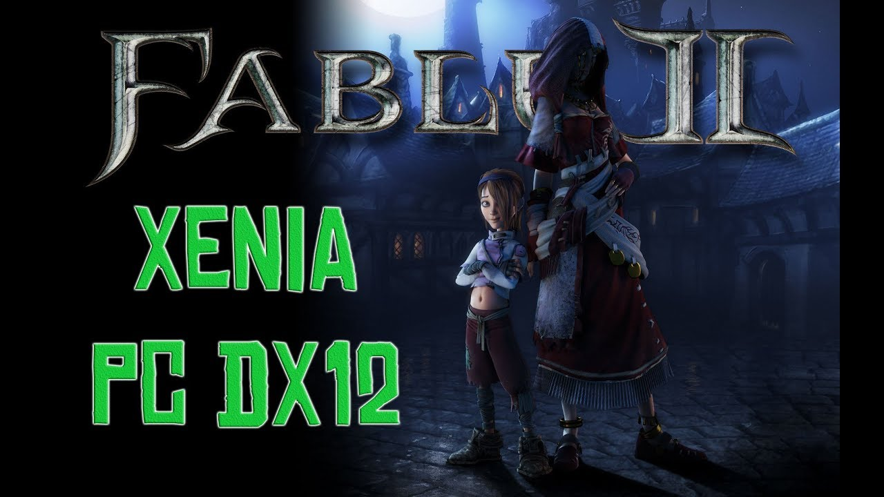 Fable 2 Xenia dx 12 [xbox360 pc emulator] Gameplay - Test