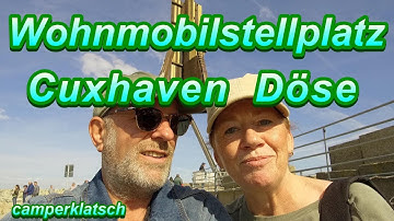 Cuxhaven Döse Wohnmobilstellplatz 💥 Stellplatz Nordsee 💥 mit dem Wohnmobil unterwegs