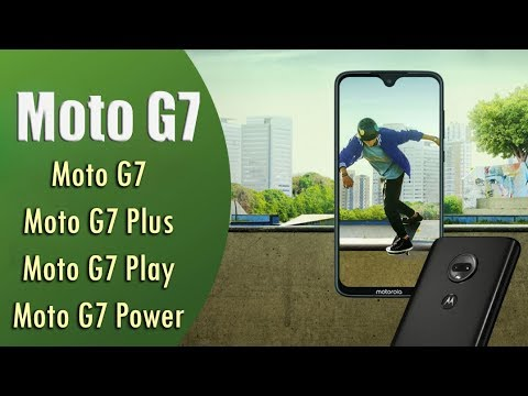 Moto G7 | Moto G7 Plus | Moto G7 Power & Moto G7 Play