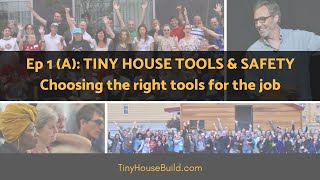 All About Tools For Your Tiny House Build: Episode 1a From Andrew Morrison's Tiny House Workshop