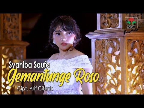 Syahiba Saufa - Gemantunge Roso
