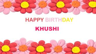 Khushi   Birthday Postcards & Postales - Happy Birthday