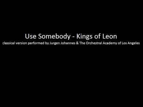 Use Somebody (classical version)