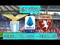 LAZIO VS TORINO (EN VIVO) SERIE A TIM 2021 - FECHA 25