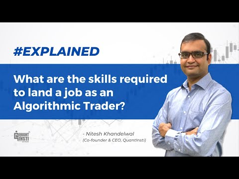 What are the skills required to land a job as an algorithmic trader? #AlgoTradingAMA