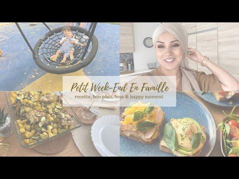 ❥ Petit week-end en famille ╳ Recette, bon plan, best & happy moment