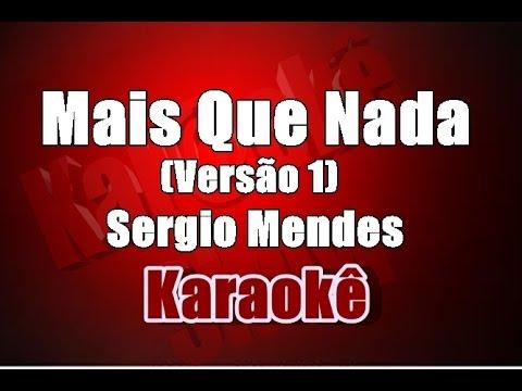 Karaoke -  Sergio Mendes - Mais Que Nada- Versão 1