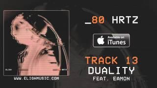 "Eligh - ""Duality"" feat. Eamon"