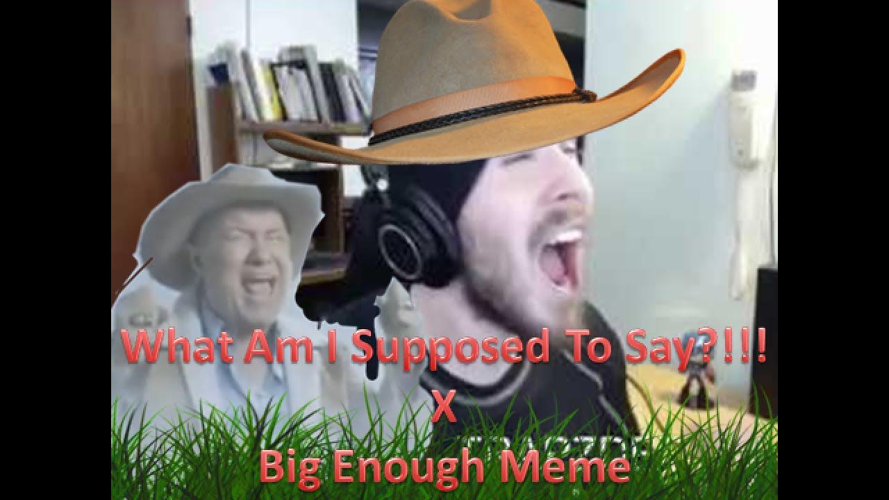 Big Enough Meme:Charmx Yells Big Enough! - YouTube