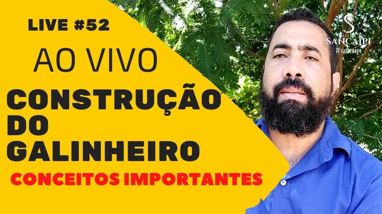 LIVE #52 | CONSTRUÇÃO DO GALINHEIRO | conceitos importantes