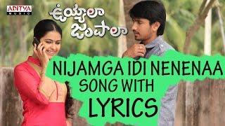 Nijamga Idi Nenenaa Full Song With Lyrics - Uyyala Jampala Songs - Avika Gor, Raj Tarun
