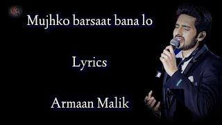 Mujhko Barsaat Bana Lo Lyrics | Armaan Malik | Pulkit ,Yami G | Junooniyat |Rashmi Virag | RB Lyrics
