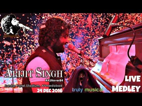 Arijit singh LIVE MEDLEY |AS Never B4 | 24 DEC 16 | Sardarpatel Stadium,navrang