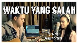 Download Mp3 Fiersa Besari - Waktu Yang Salah  Acoustic Cover  | #bestofaviwkila