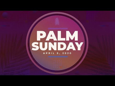 Catholic Gospel Reflection For April 5, 2020 | Palm Sunday