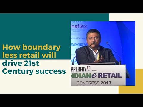 How boundary less retail will drive 21st Century success