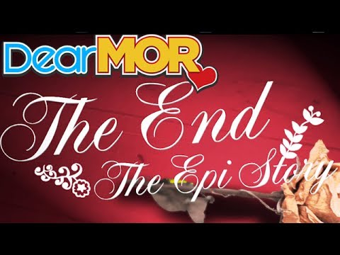"Dear MOR: ""The End"" The Epi Story 03-30-17"