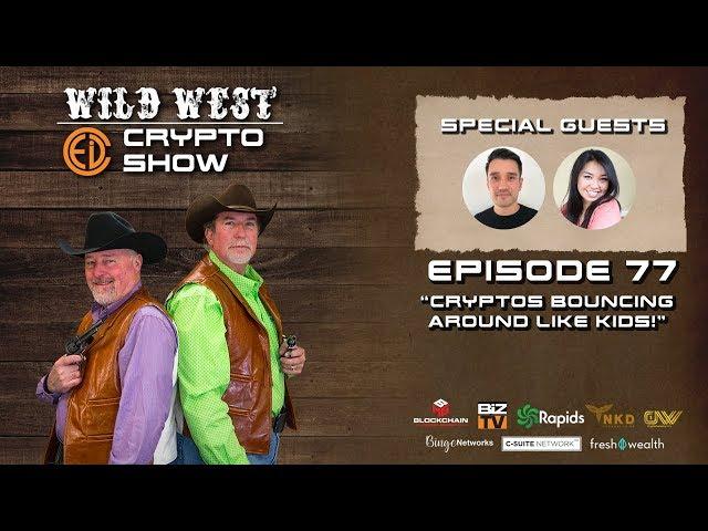 Wild West Crypto Show Episode 77 | Cryptos Bouncing Around Like Kids!