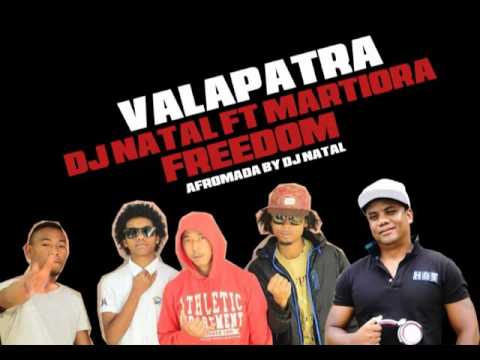 DJ NATAL FT MARTIORA FREEDOM - VALAPATRA ( afromada  avril 2016)