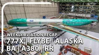 Weekly Aviation News Recap - 777X | RR & Emirates Fued | FlyBe