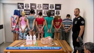 """Operação """"divas"""": quadrilha de travestis é presa"""